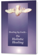Healing by Faith – The Holistic Healing