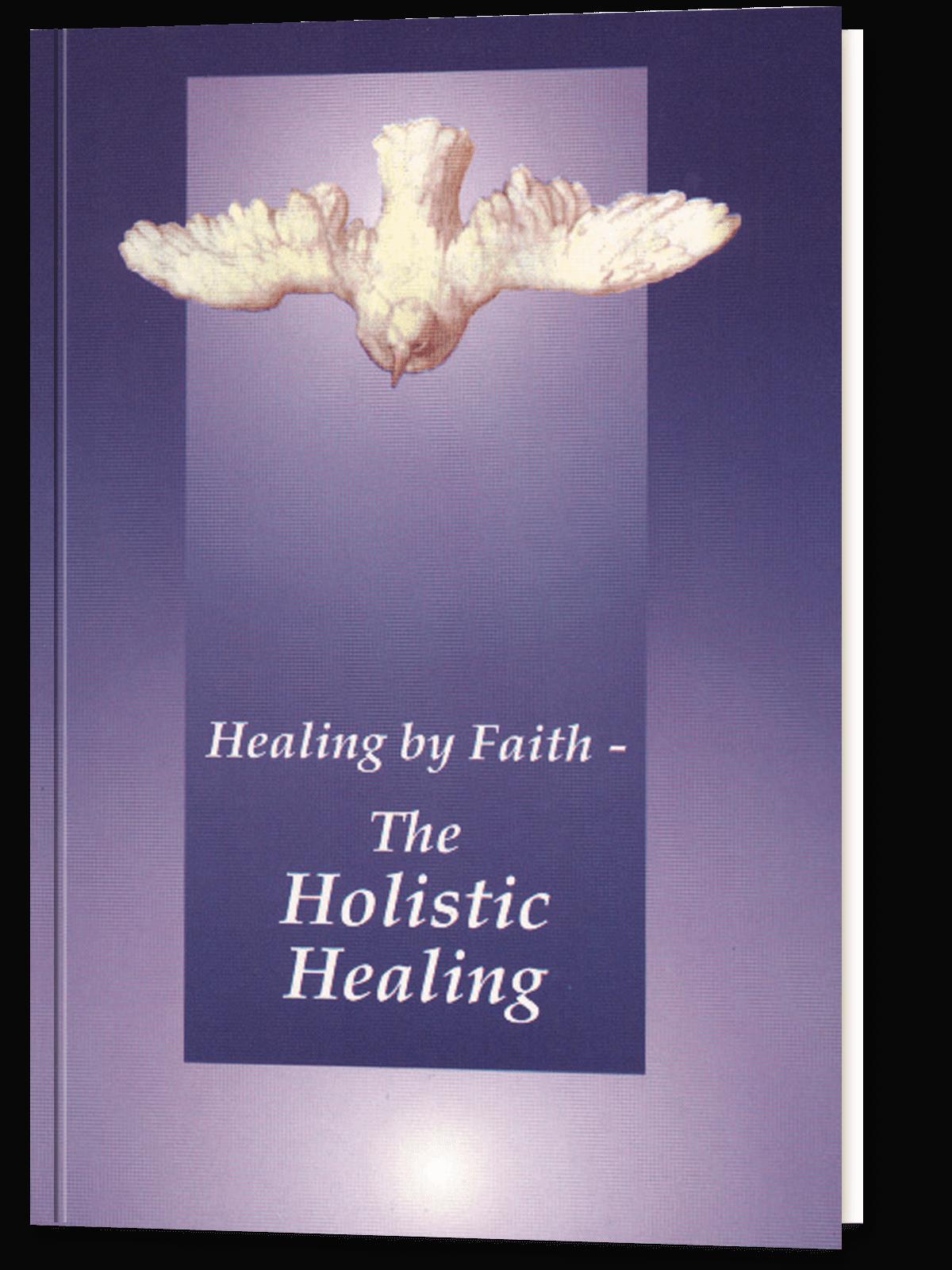 Healing by Faith – The Holistic Healing
