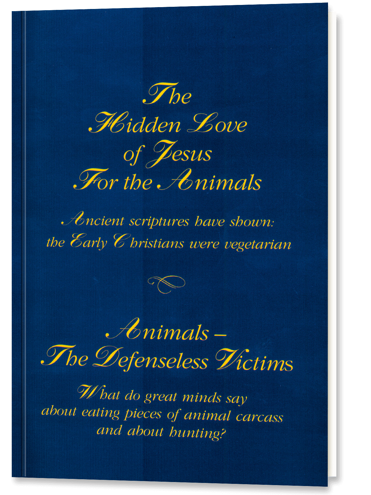 The Hidden Love of Jesus For the Animals