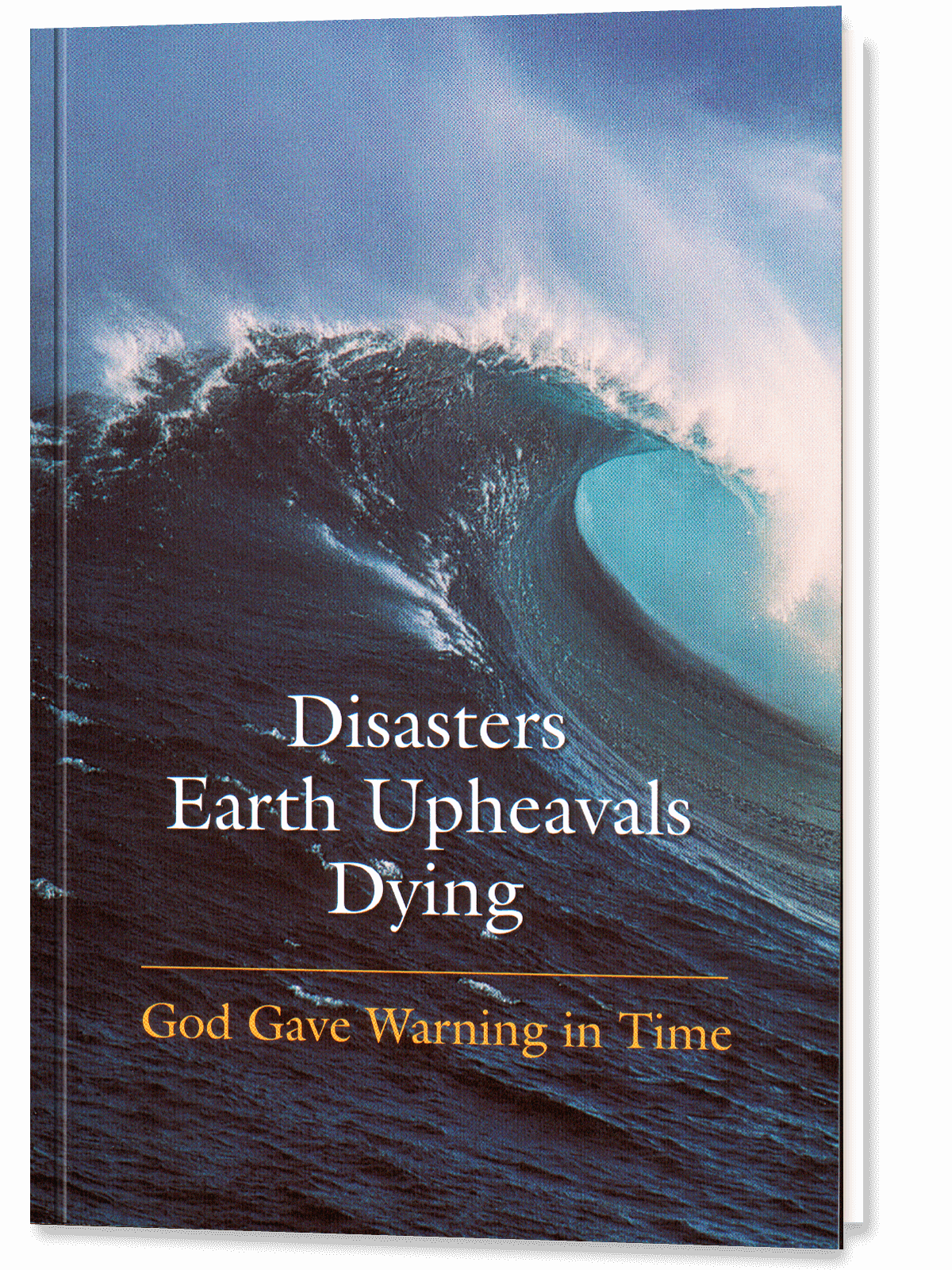 Disasters, Earth Upheavals, Dying