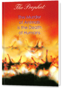 The Murder of Animals is the Death of Humans - The Prophet No. 16