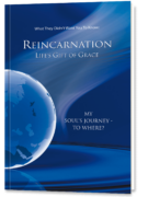 Reincarnation - Life's Gift of Grace