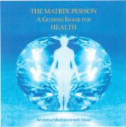 "The Matrix Person – A Guiding Image for ""Health"""