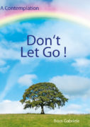 """Don't Let Go!"" – three words that could have a profound significance for someone who believes in God"