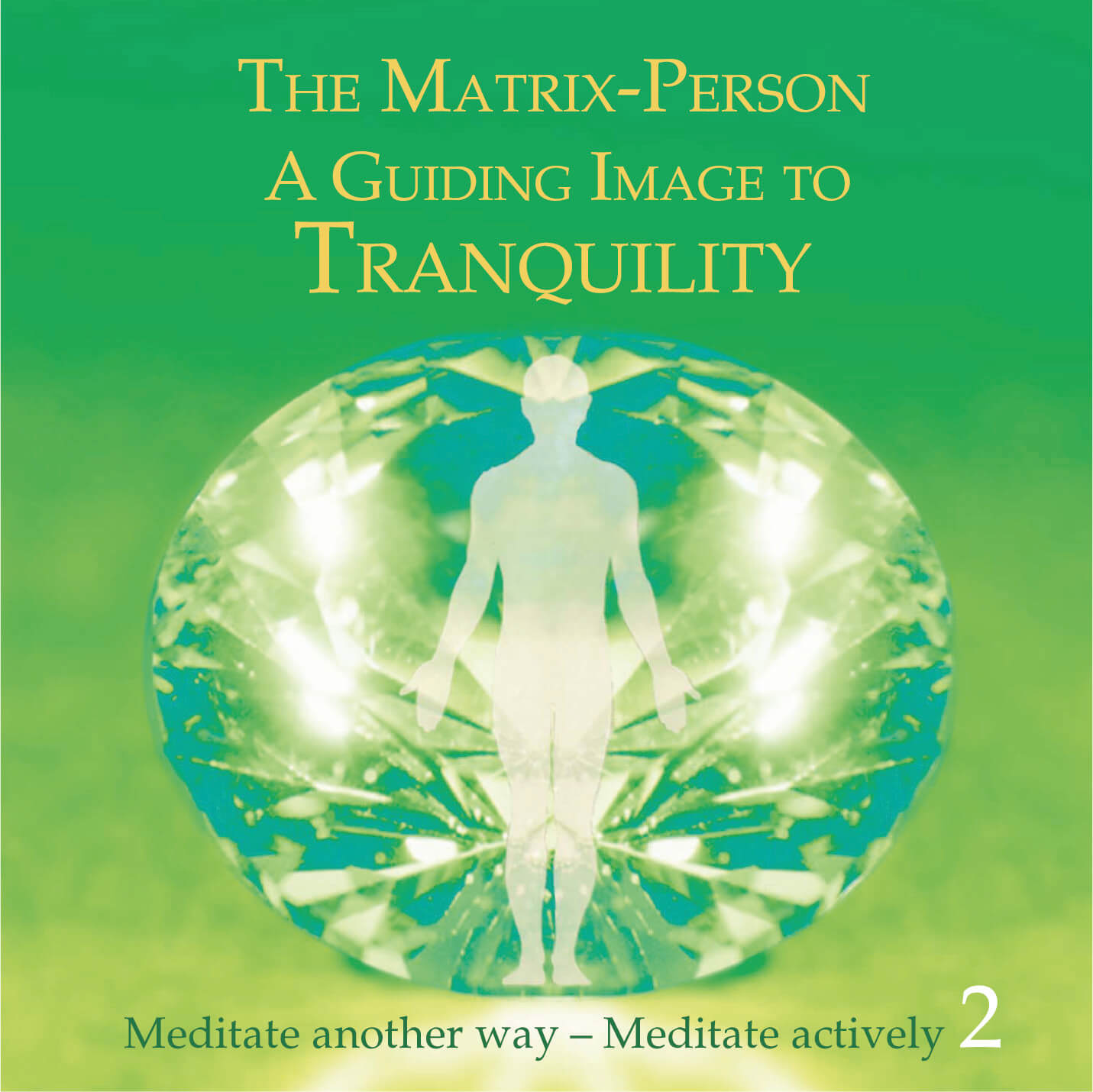 The Matrix Person - A Guiding Image to Tranquility