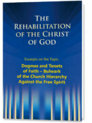 The Rehabilitation of the Christ of God – Excerpts – Dogmas and Tenets of Faith