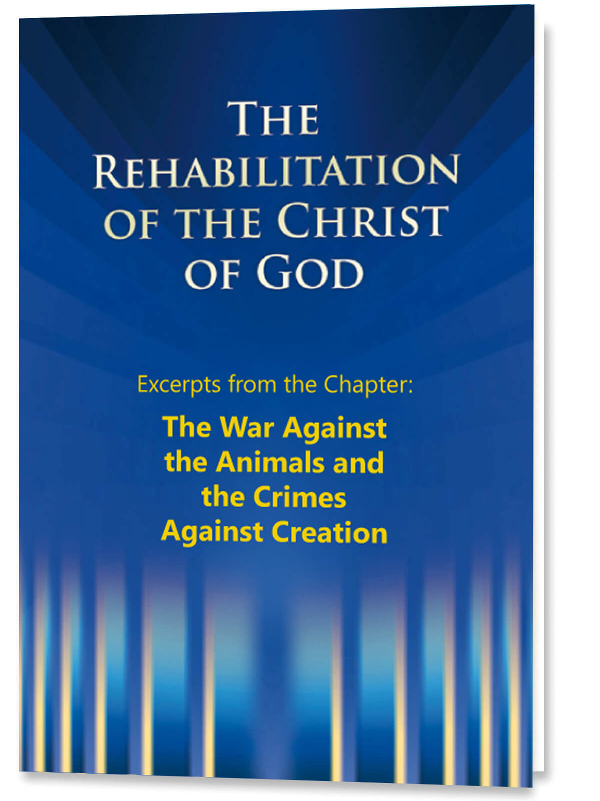 The Rehabilitation of the Christ of God - Excerpts - The War Against the Animals and the Crimes Against Creation