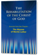 The Rehabilitation of the Christ of God – Excerpt – The Abysses of Martin Luther