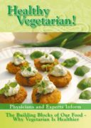 """Physicians and Experts Inform – """"The Building Blocks of Our Food, Why Vegetarian is Healthier"""""""