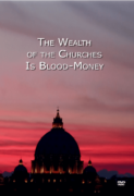 The Wealth of the Churches is Blood Money