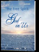 The Free Spirit – God in Us