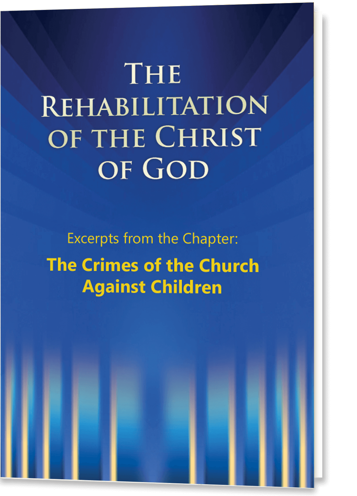 The Rehabilitation of the Christ of God - Excerpts - The Crimes of the Church Against Children