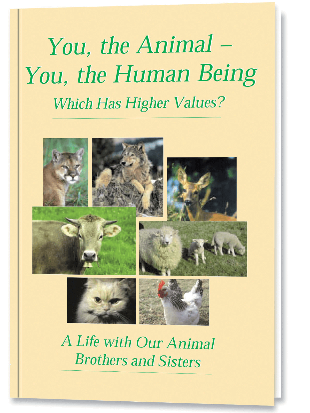 You, the Animal - You, the Human Being  Which Has Higher Values?
