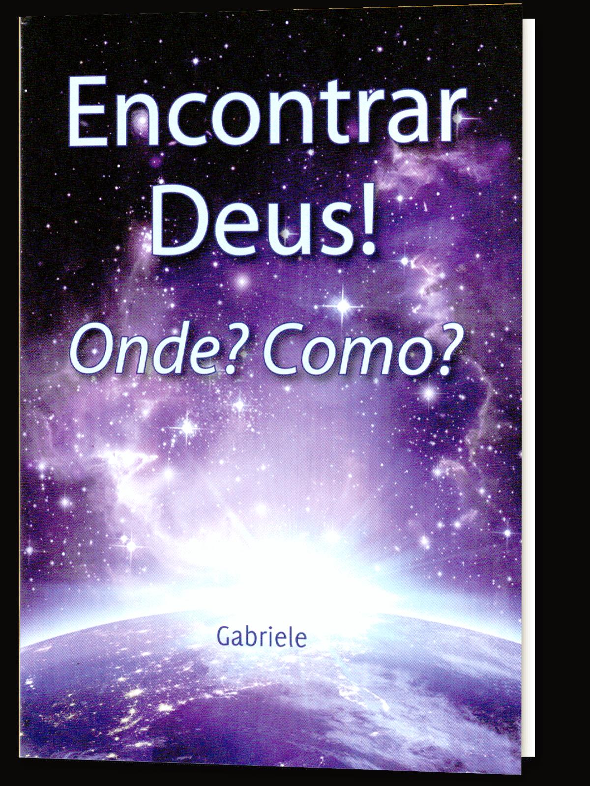 Encontrar Deus! Onde? Como?