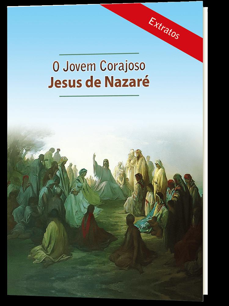 Extratos: O Jovem Corajoso Jesus de Nazaré