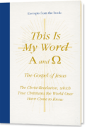 Excerpts from: This Is My Word, Alpha and Omega